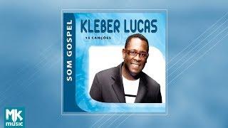 Kleber Lucas - Coletânea Som Gospel (CD COMPLETO)