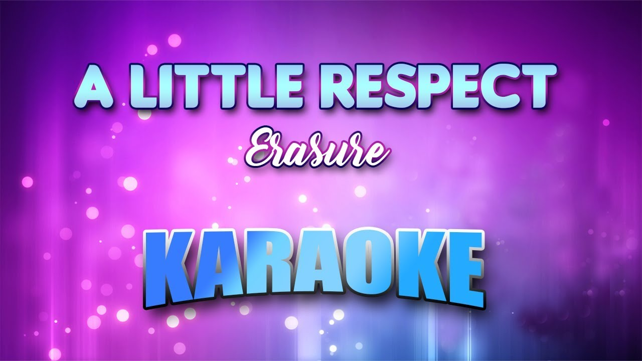 Erasure - A Little Respect (Karaoke version with Lyrics)