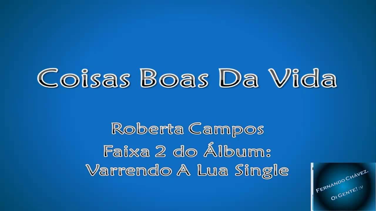 Download Roberta Campos - Coisas Boas Da Vida