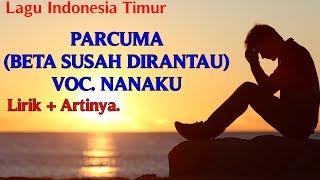 Lagu Ambon: Parcuma (Beta Susah Dirantau) - Nanaku + Lirik dan Artinya