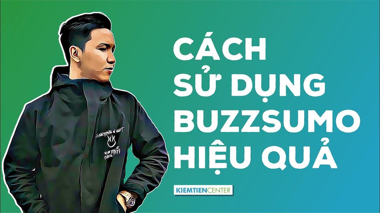 Hướng dẫn sử dụng Buzzsumo – công cụ hỗ trợ content marketing |  Kiemtiencenter