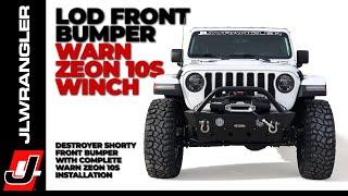 Jeep JL Wrangler Front Bumper LoD Destroyer Shorty with WARN Zeon 10s INSTALLATION : JL JOURNAL