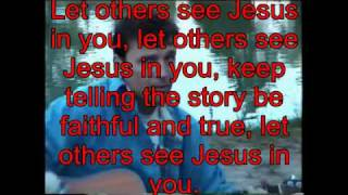 Let others see Jesus in you
