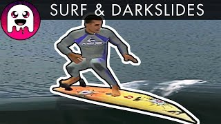 Surfing with DARKSLIDES?  / Let