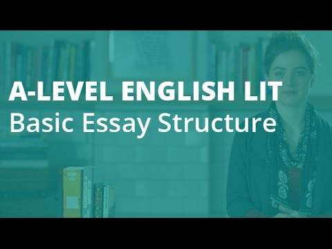 Topics English Essay  Exemplification Essay Thesis also Essay On High School Experience How To Write An A Essay Basic Structure  A Level English Literature   Aqa Ocr Edexcel Essay Examples For High School Students