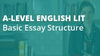 How to Write an A* Essay: Basic Structure   A-level English Literature   AQA, OCR, Edexcel