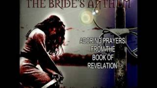 Praying The Bible - The Bride Anthem - The Celestial City (Rev. ch20-22)