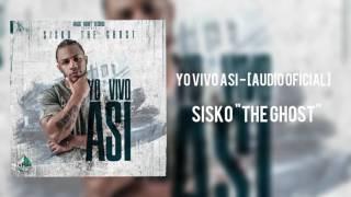 "Yo VIvo Asi [Audio Oficial] - Sisko ""The Ghost"""
