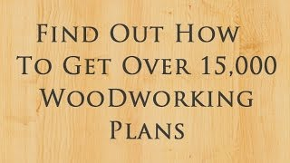 Woodworking Plans - Must Have - Over 15,000 Plans And Projects - Step By Step