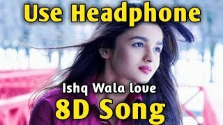 Ishq Wala love 🎧 8D song 🎧 Music Live-India
