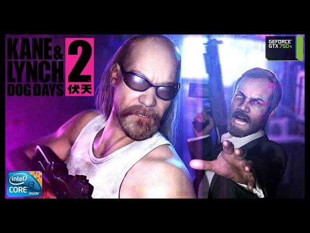 Kane & Lynch 2: Dog Days - I3 3250 + Gtx 750ti - Full Hd