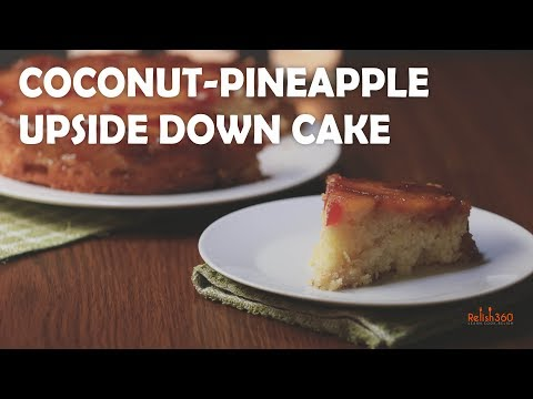 Coconut Pineapple Upside Down Cake   How to make Pineapple Upside Down Cake   Relish360