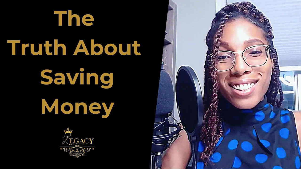 THE TRUTH ABOUT SAVING MONEY - The Legacy Podcast #28