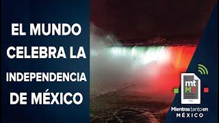 Monumentos del mundo se pintan de verde, blanco y rojo en honor a México│Mientras tanto en México