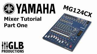Yamaha MG124CX mixer tutorial part one