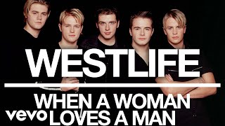 Westlife - When a Woman Loves a Man (Official Audio) Video