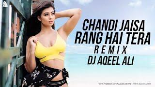 CHANDI JAISA RANG HAI TERA (2019 REMIX) DJ AQEEL ALI