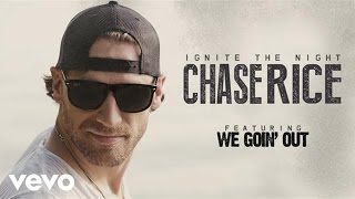 Chase Rice - We Goin