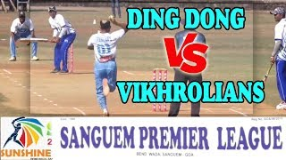 DING DONG VS  VIKHROLIANS || DAY 6 || SANGUEM PREMIER LEAGUE 2018-2019 || SANGUEM | GOA DAY - 6