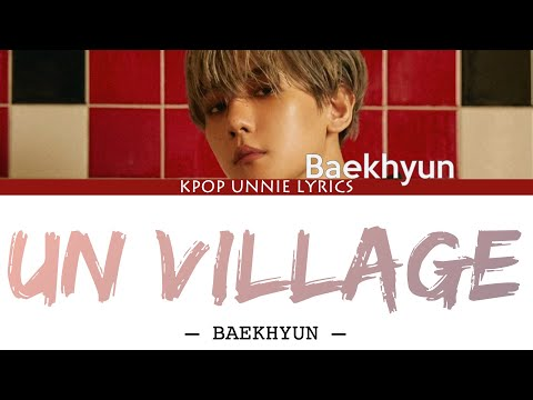 Baekhyun (백현) – UN Village (Color Coded Lyrics Han/Rom/Eng/가사)