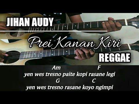 Kunci Gitar | Jihan Audy - Prei Kanan Kiri [REGGAE VERSI UYE TONE]
