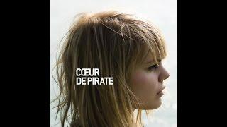 Cœur de pirate - La vie est ailleurs [Version officielle]