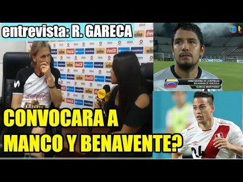 Ricardo Gareca de Benavente pudo decir NO!,  a Manco Puede ser que lo convoquemos.