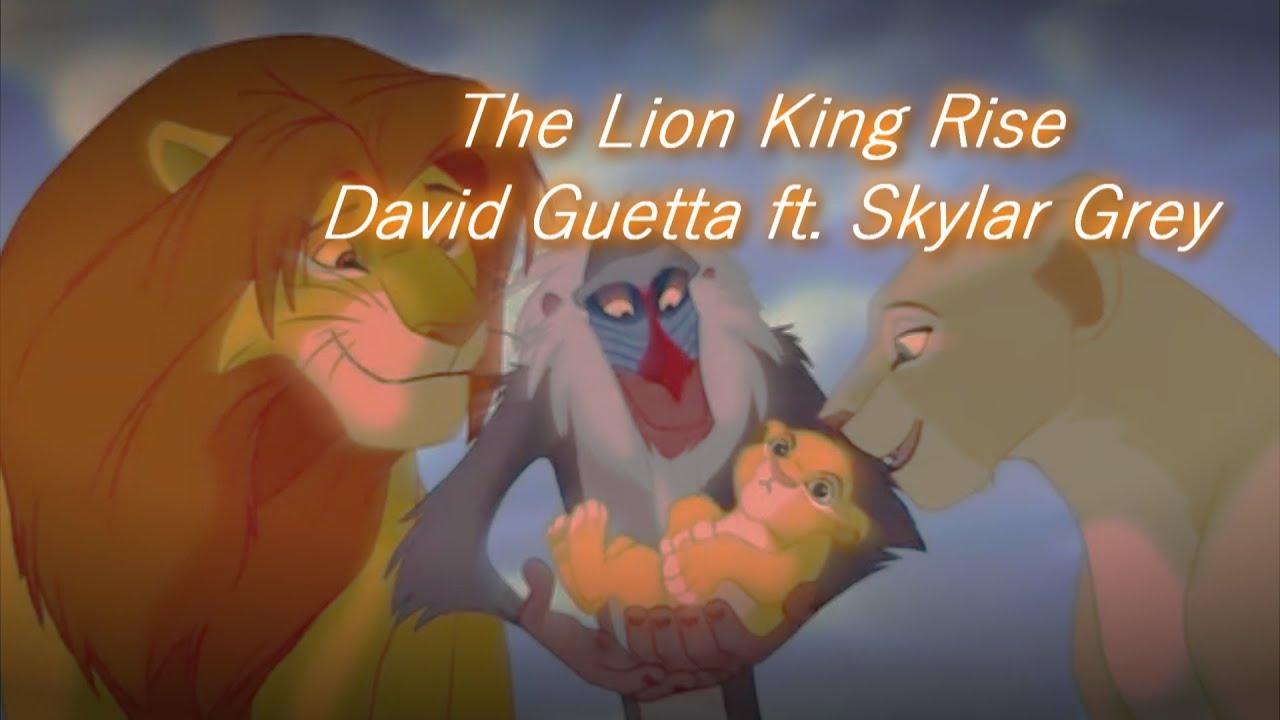 The Lion King Rise David Guetta ft. Skylar Grey