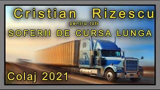 Descarca Cristian Rizescu - Pentru toti Soferii de Cursa lunga COLAJ 2021