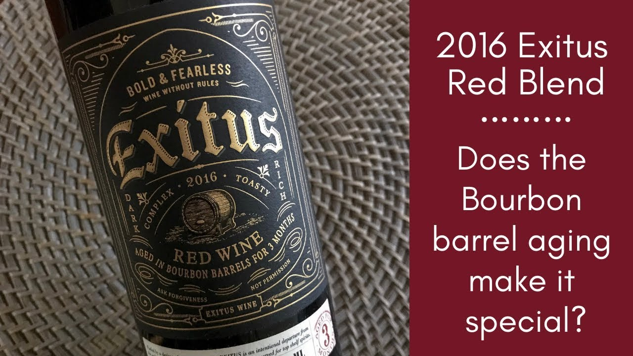 2016 Exitus Red Wine Review Does Bourbon Barrel Aging Make It Special A Glass After Work Youtube