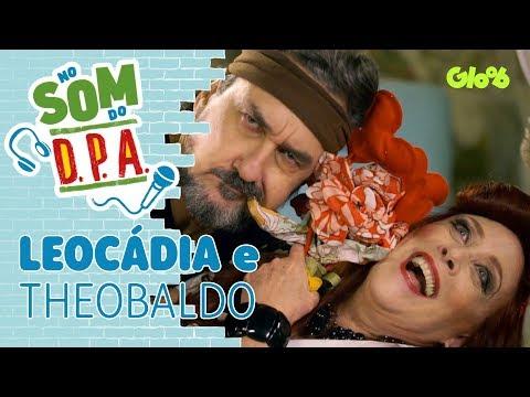 D.P.A.: Som da Leocádia e Theobaldo   No Som do DPA   Gloob