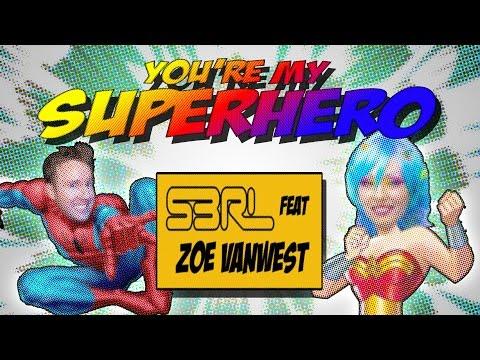 Youre My Superhero  S3RL feat Zoe VanWest