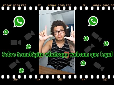 Sobre tecnológico whatsapp webcam que legal