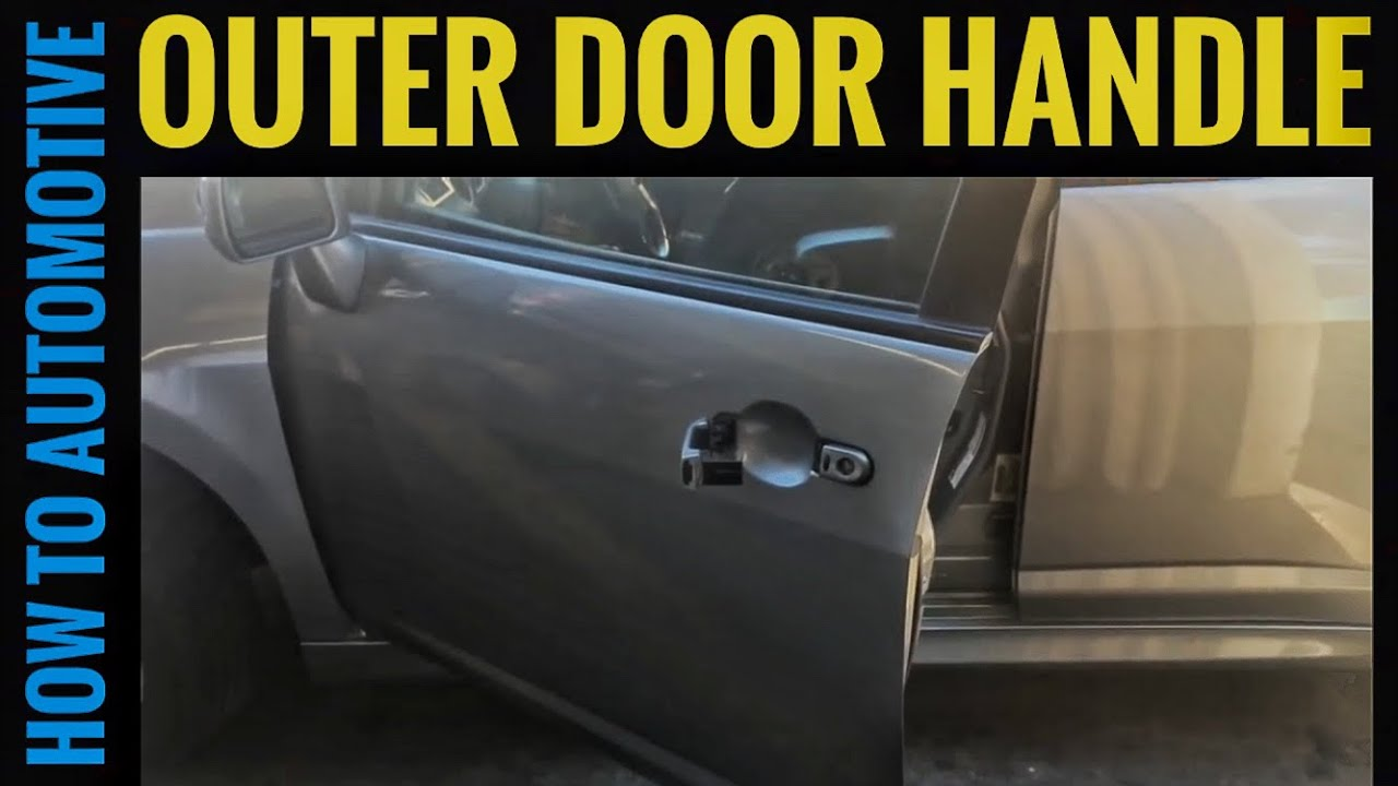 How To Replace The Front Outer Door Handle And Lock