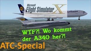 FSX ATC Special | WTF?!?!?! Wo kommt der A340 her??? [HD|German]