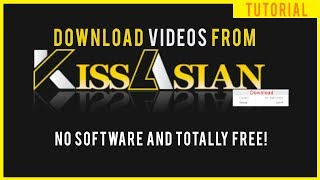 HOW TO DOWNLOAD VIDEOS FROM KISSASIAN | NO SOFTWARES NEEDED