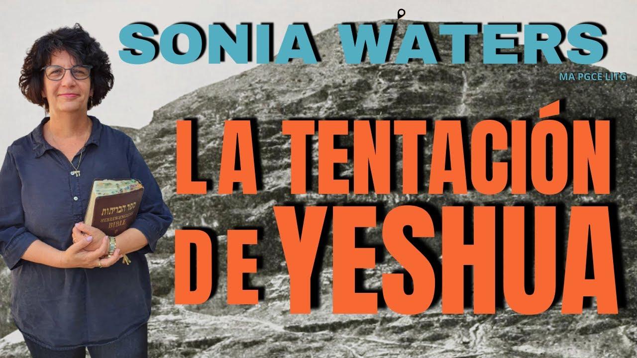 🔴 SONIA WATERS - LA TENTACIÓN DE YESHUA #soniawaters #israel #judiosmesianicos #profeciasbiblicas