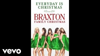 The Braxtons - Every Day Is Christmas (Audio)