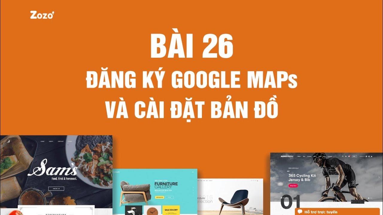 [Bài 26] Đăng ký địa điểm trên Google Maps và Cài đặt bản đồ cho cửa hàng