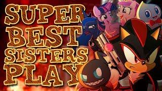 Super Best Sisters Play - Shadow The Hedgehog
