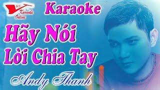 Karaoke Hay Noi Loi Chia Tay Andy Thanh (Beat Chuẩn)