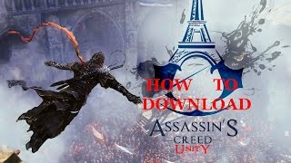 How To Get ASSASSIN'S CREED UNITY For FREE on PC [Windows 7/8/10] [Voice Tutorial]