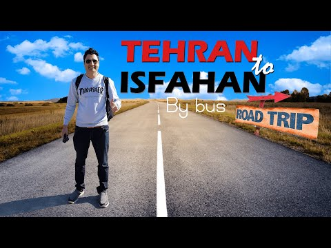 Tehran to Isfahan: Amazing Road Trip in Iran
