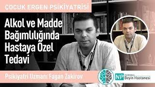 Alkol ve Madde Bağımlılığında Hastaya Özel Tedavi -Psikiyatri Uzmanı Fagan Zakirov