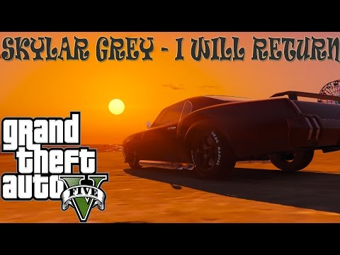 I WILL RETURN - SKYLAR GREY IN GTA V