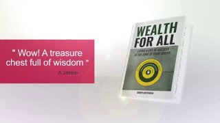 Book Trailer for Wealth for All: Living a Life of Success at the Edge of Your Ability by Idowu Koyenikan