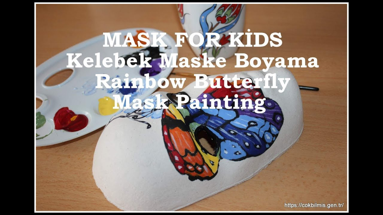 Mask Painting For Kids Rainbow Butterfly Painting Kelebek