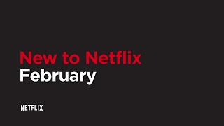 New to Netflix US | February | Netflix