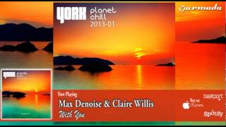 Max Denoise & Claire Willis - With You