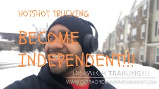HOTSHOT TRUCKING: DISPATCH TRAINING: BECOME INDEPENDENT!!!!